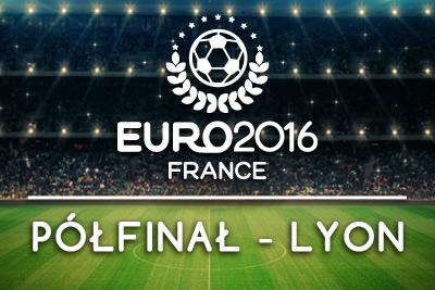 Euro 2016 półfinał Lyon
