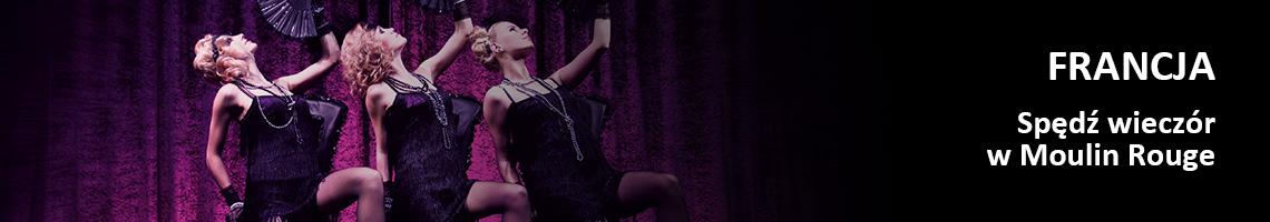 Francja - Spędź wieczór w Moulin Rouge