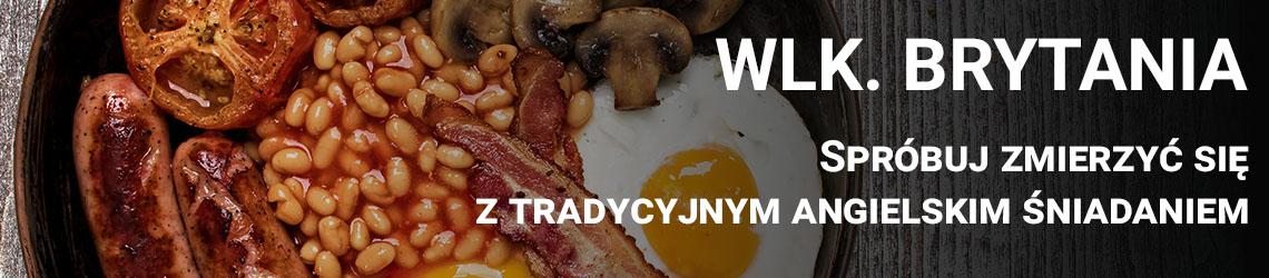 Wielka Brytania - Spróbuj zmierzyć się z tradycyjnym brytyjskim śniadaniem