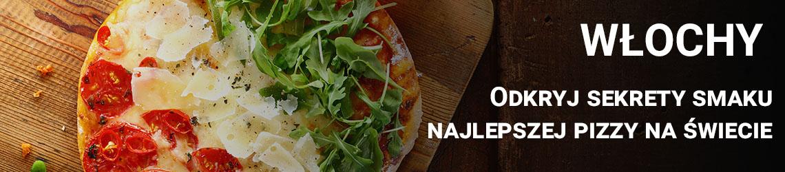 Włochy - odkryj sekrety smaku najlepszej pizzy na świecie